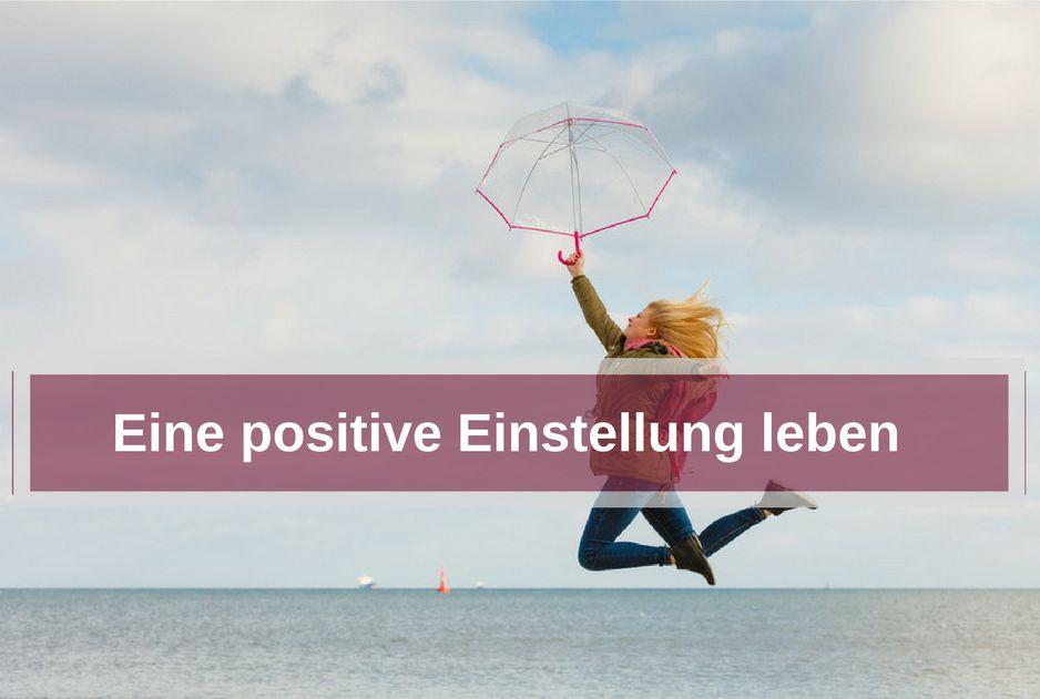 Anleitung zur positiven Einstellung